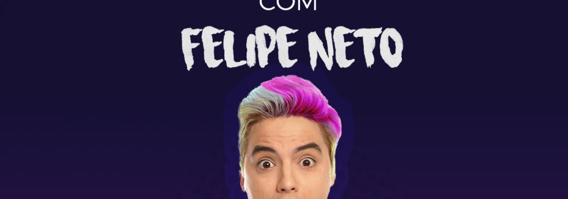 Você cara a cara com Felipe Neto!