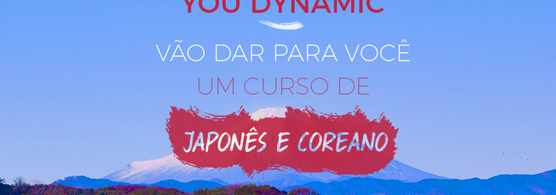 A Mix e a You Dynamic vão dar duas bolsas de estudo pra você estudar Japonês ou Coreano