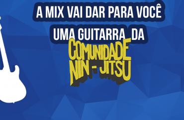 A Mix vai dar para você uma guitarra, um par de baquetas e uma hora de aula com o Guitarrista da Comunidade Nin-Jitsu.