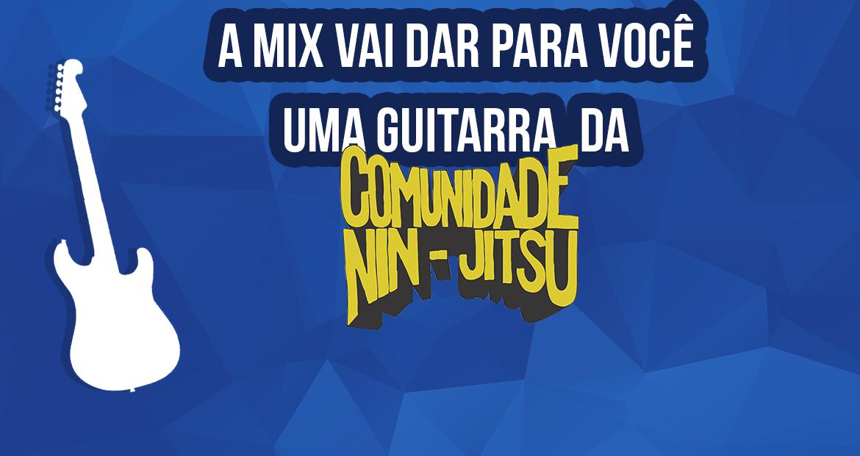 a-mix-vai-dar-para-voce-uma-guitarra-um-par-de-baquetas-e-uma-hora-de-aula-com-o-guitarrista-da-comunidade-nin-jitsu