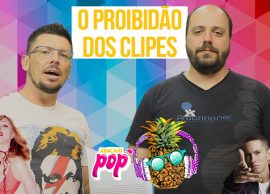 Os clipes proibidos