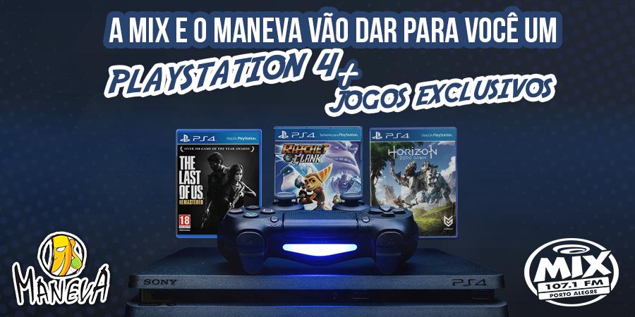 a-mix-e-o-maneva-vao-dar-pra-voce-um-playstation-4-e-mais-3-jogos-exclusivos