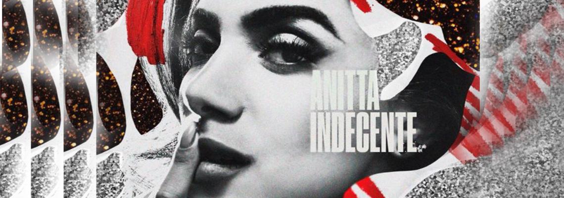"A menina ""Indecente"" Anitta: Shakira brasileira anuncia novo single"